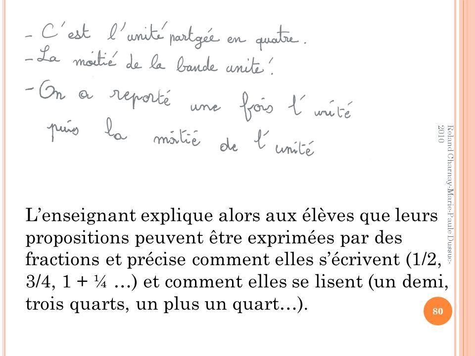 Lenseignant explique alors aux élèves que leurs propositions peuvent être exprimées par des fractions et précise comment elles sécrivent (1/2, 3/4, 1