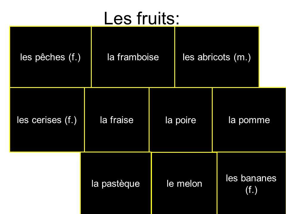 Les fruits: les pêches (f.)la framboiseles abricots (m.) les cerises (f.) la fraise la poire la pomme la pastèque le melon les bananes (f.)
