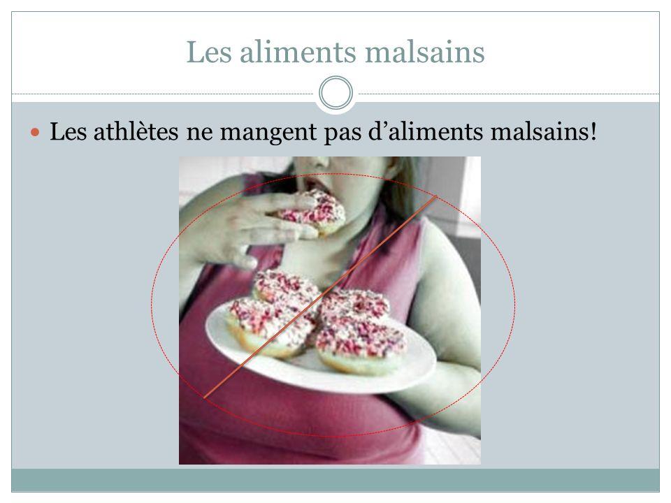 Les aliments malsains Les athlètes ne mangent pas daliments malsains!