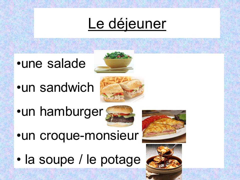 Le déjeuner une salade un sandwich un hamburger un croque-monsieur la soupe / le potage