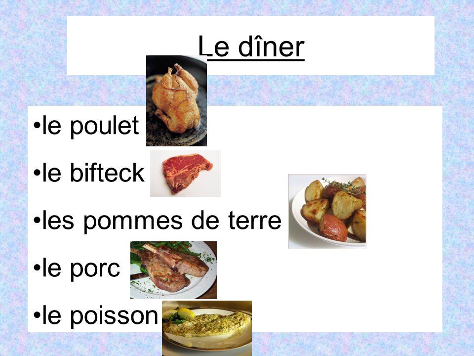Le dîner le poulet le bifteck les pommes de terre le porc le poisson