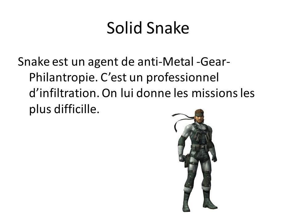 Solid Snake Snake est un agent de anti-Metal -Gear- Philantropie. Cest un professionnel dinfiltration. On lui donne les missions les plus difficille.
