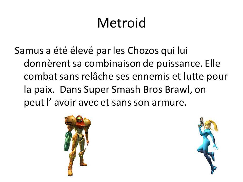 Metroid Samus a été élevé par les Chozos qui lui donnèrent sa combinaison de puissance. Elle combat sans relâche ses ennemis et lutte pour la paix. Da