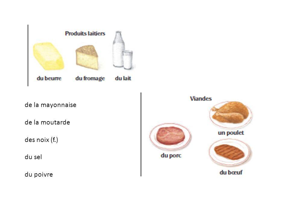 de la mayonnaise de la moutarde des noix (f.) du sel du poivre