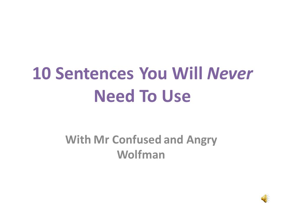 10 Sentences You Will Never Need To Use With Mr Confused and Angry Wolfman