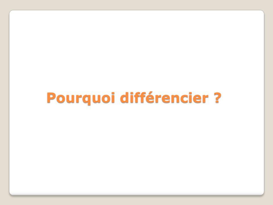 Pourquoi différencier ?