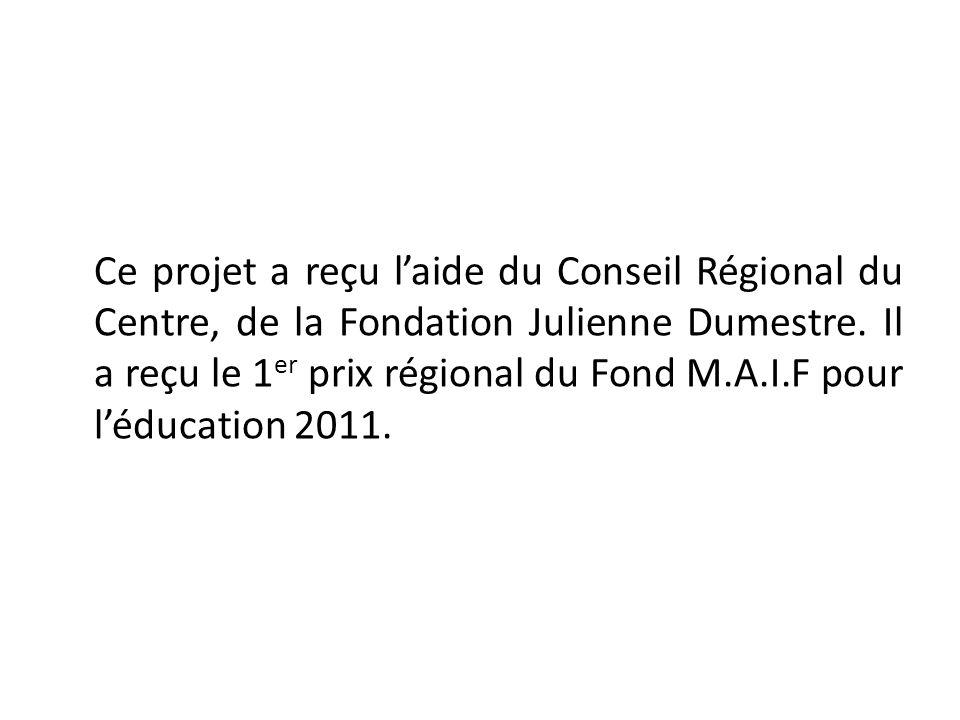 Ce projet a reçu laide du Conseil Régional du Centre, de la Fondation Julienne Dumestre.
