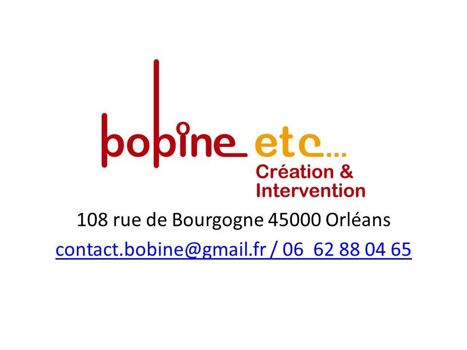 108 rue de Bourgogne 45000 Orléans contact.bobine@gmail.fr / 06 62 88 04 65