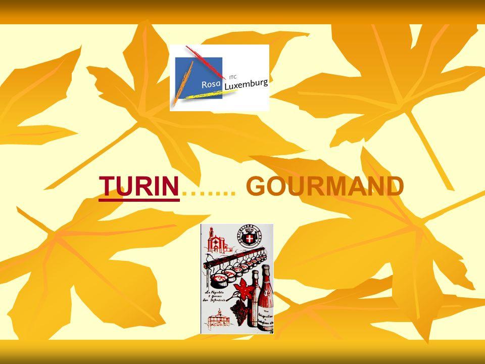 TURIN….... GOURMANDTURIN