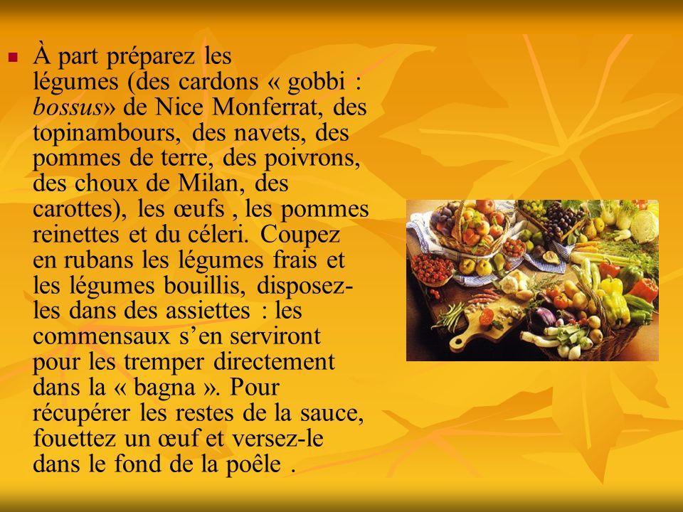 À part préparez les légumes (des cardons « gobbi : bossus» de Nice Monferrat, des topinambours, des navets, des pommes de terre, des poivrons, des cho