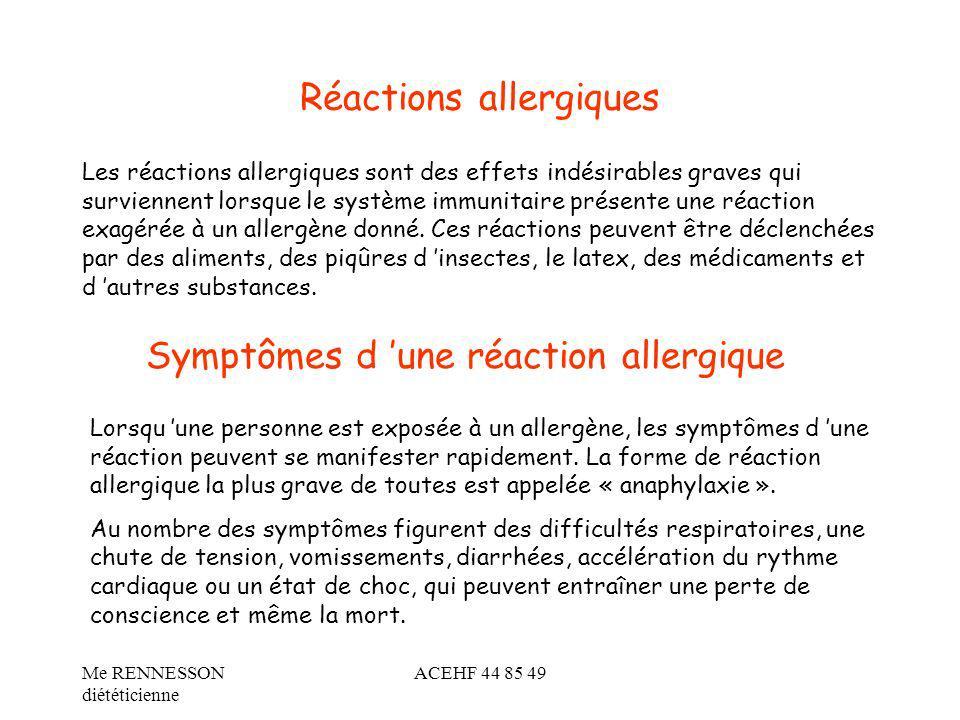 Réactions allergiques Les réactions allergiques sont des effets indésirables graves qui surviennent lorsque le système immunitaire présente une réacti