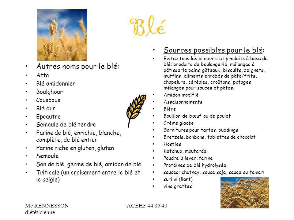 Blé Autres noms pour le blé: Atta Blé amidonnier Boulghour Couscous Blé dur Epeautre Semoule de blé tendre Farine de blé, enrichie, blanche, complète,