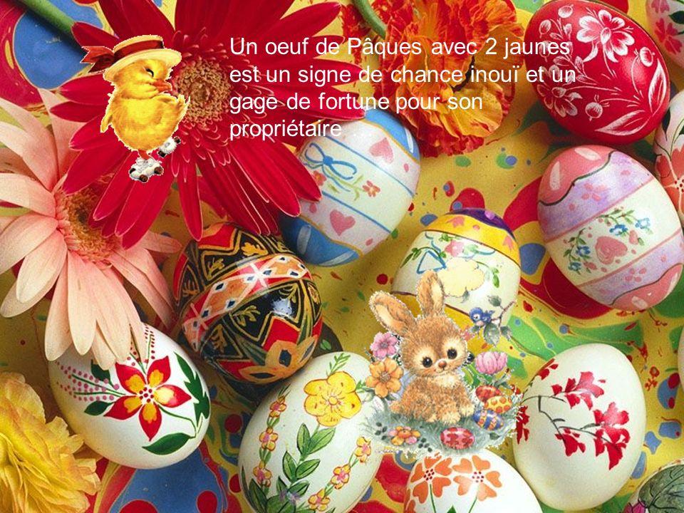 Un oeuf de Pâques avec 2 jaunes est un signe de chance inouï et un gage de fortune pour son propriétaire …