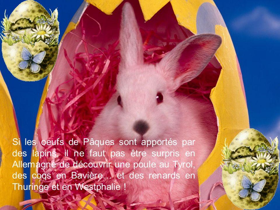 Si les oeufs de Pâques sont apportés par des lapins, il ne faut pas être surpris en Allemagne de découvrir une poule au Tyrol, des coqs en Bavière… et