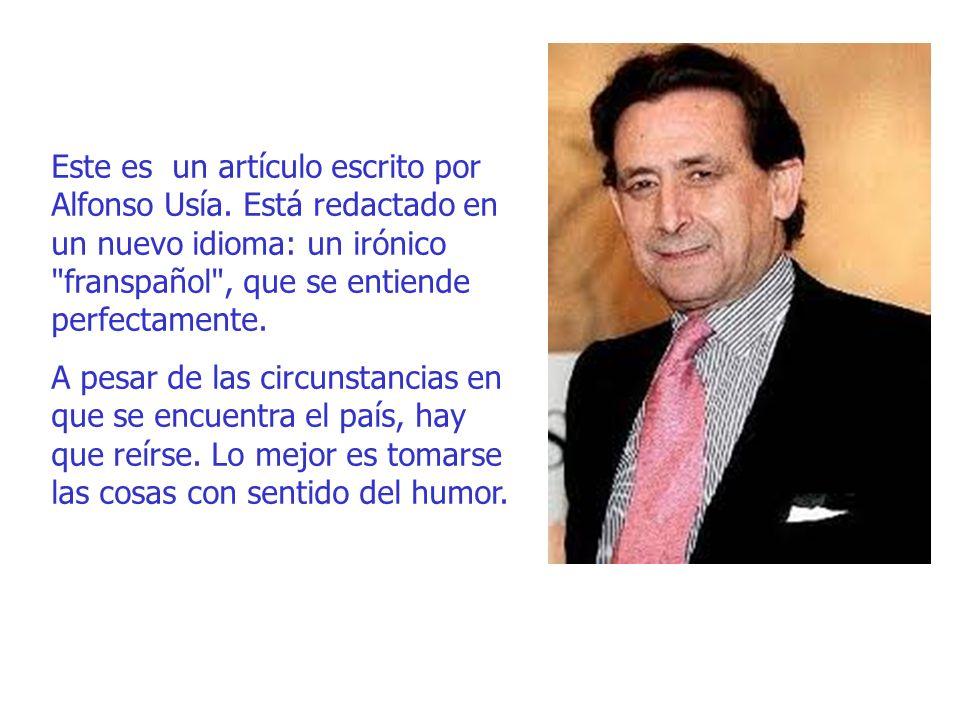 Este es un artículo escrito por Alfonso Usía. Está redactado en un nuevo idioma: un irónico