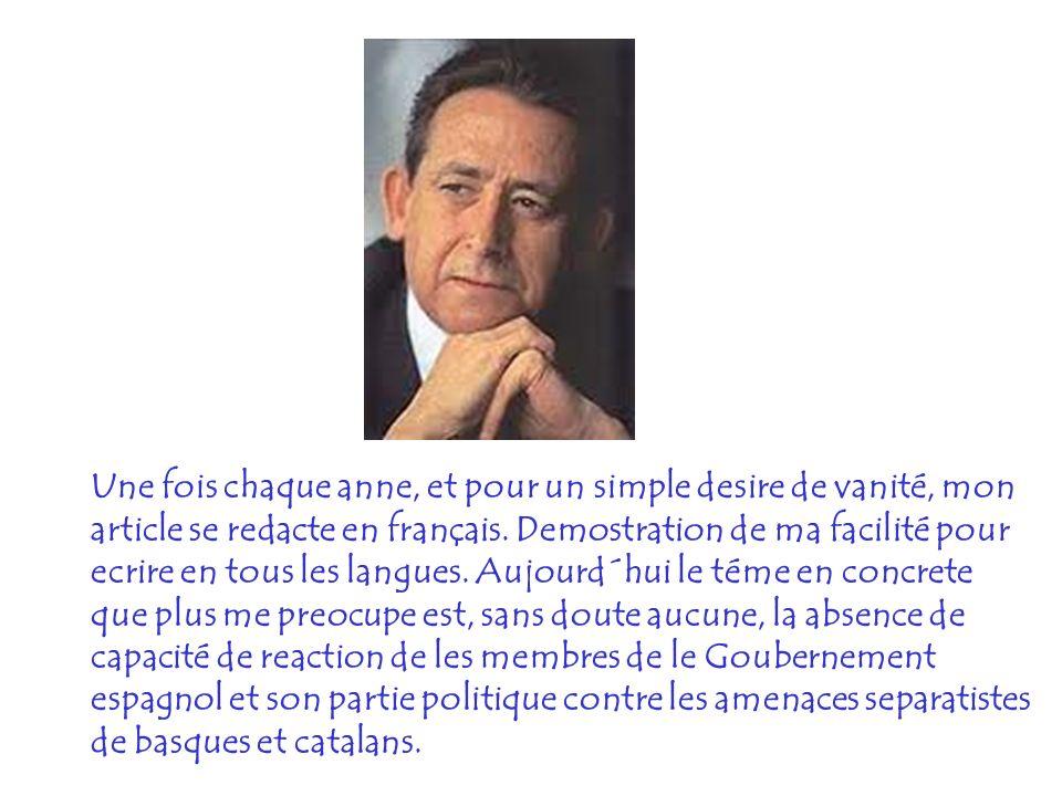 Une fois chaque anne, et pour un simple desire de vanité, mon article se redacte en français.