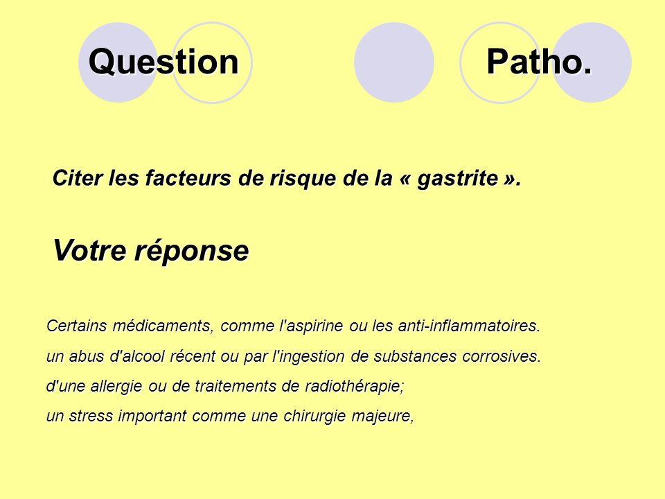 Question Définir la « diarrhée ». Votre réponse Émission importante (>300g/jour) ou trop fréquente (>3fois/jours) de selles en générale molles ou liqu