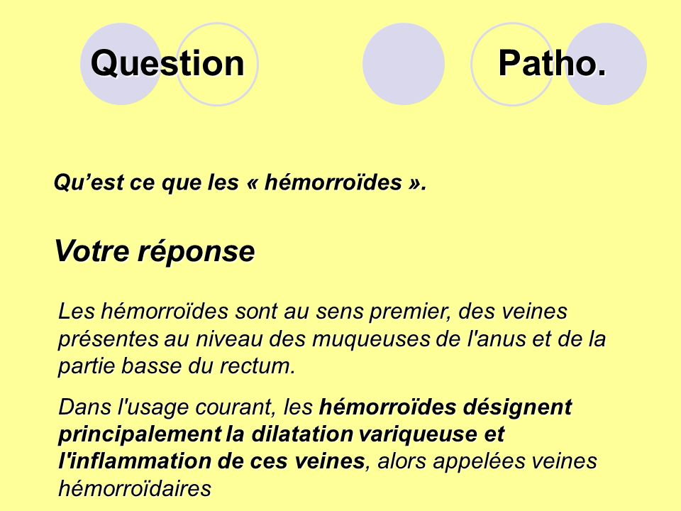 Question Quest ce que les « hémorroïdes ».