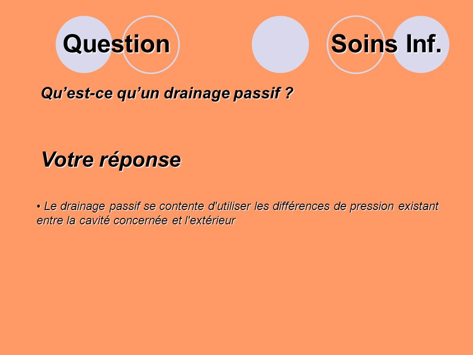 Question Quest-ce quun drainage passif .