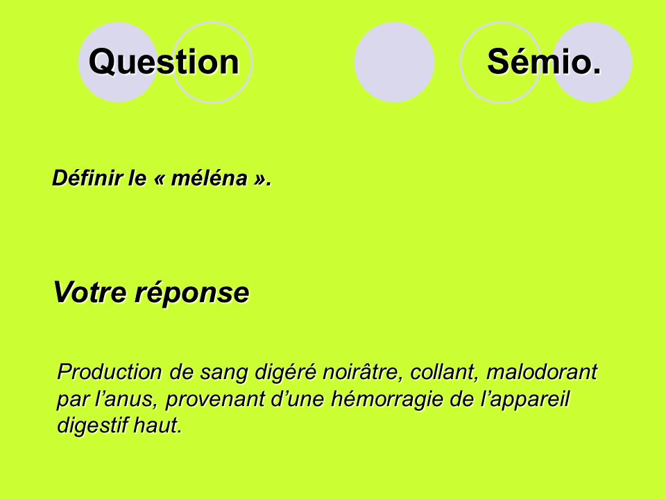 Question Définir le « méléna ».