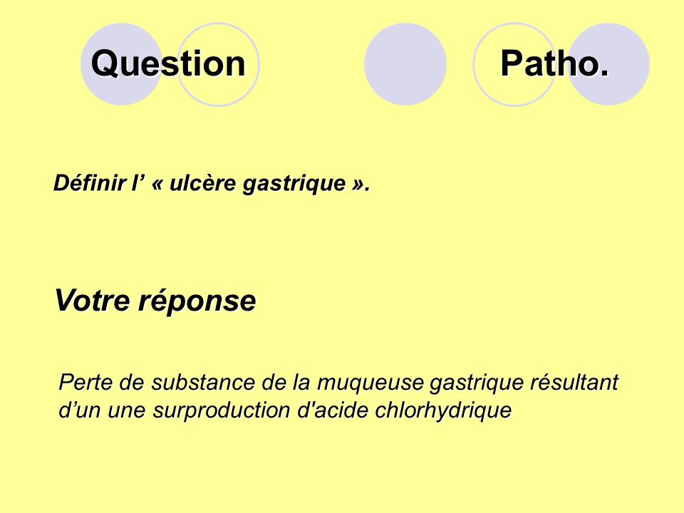 Question Définir l « ulcère gastrique ».