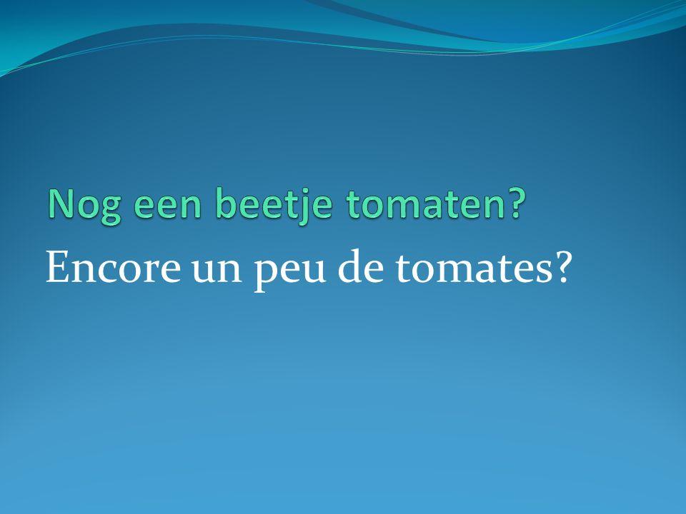 Encore un peu de tomates?