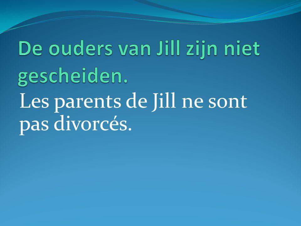 Les parents de Jill ne sont pas divorcés.