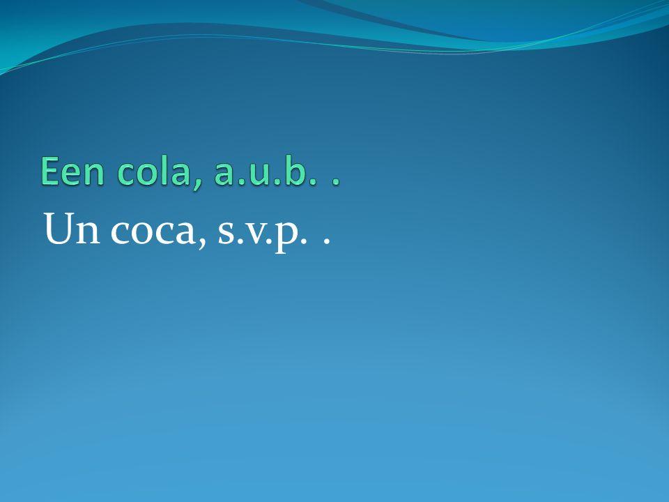 Un coca, s.v.p..