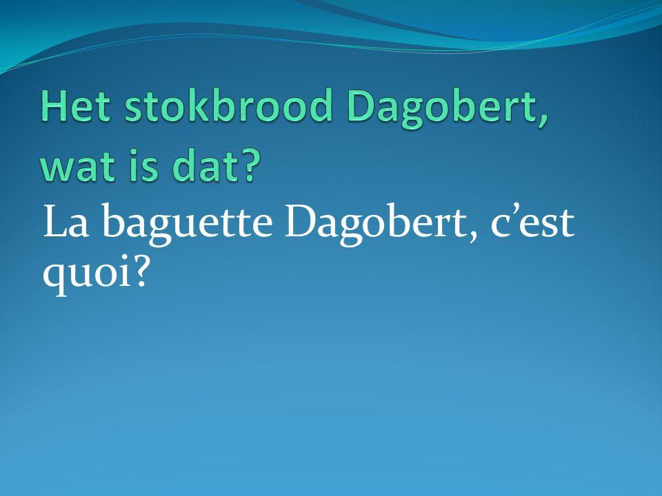 La baguette Dagobert, cest quoi?