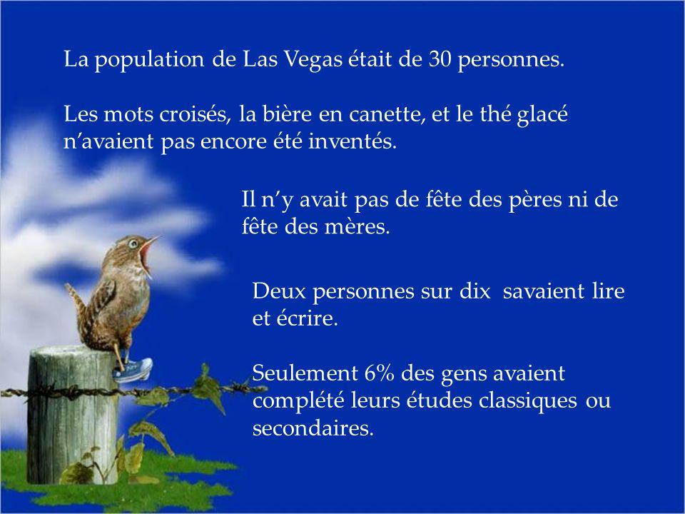 La population de Las Vegas était de 30 personnes.