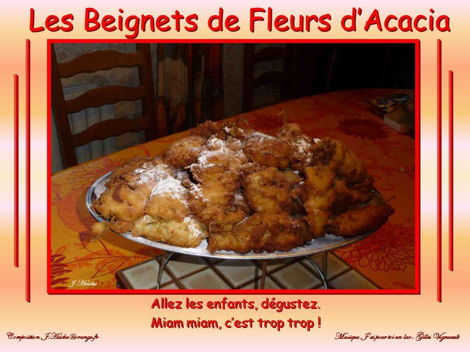 Les Beignets de Fleurs dAcacia Posez-les dans un grand plat inox et Saupoudrez-les copieusement de sucre glace Posez-les dans un grand plat inox et Saupoudrez-les copieusement de sucre glace