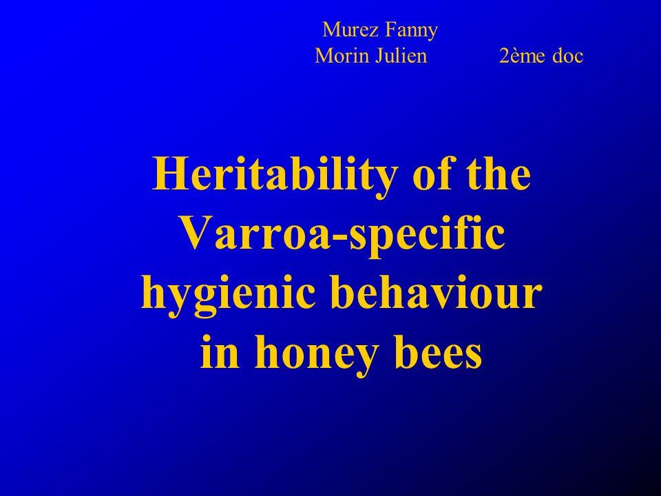 Murez Fanny Morin Julien 2ème doc Heritability of the Varroa-specific hygienic behaviour in honey bees