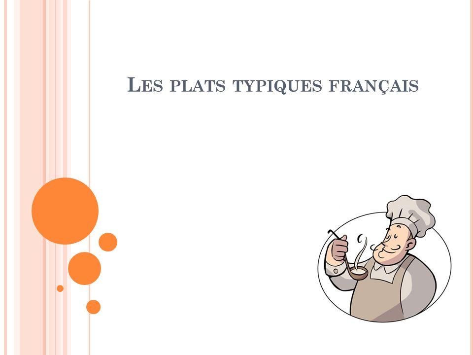 L ES PLATS TYPIQUES FRANÇAIS