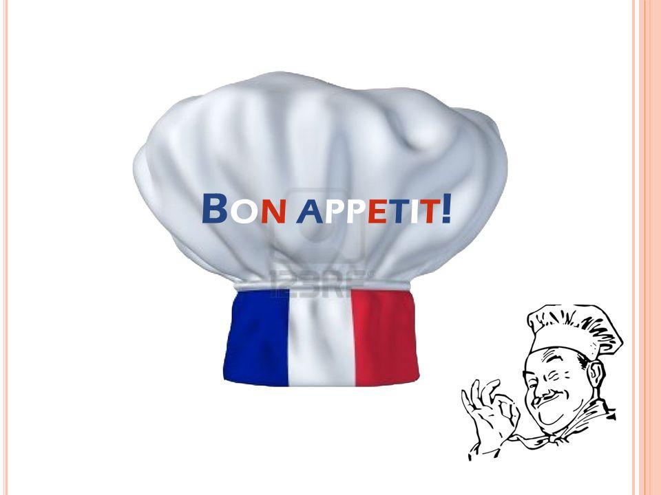 Bon apetit! B ON APPETIT !