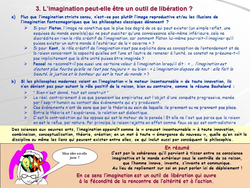 a)Plus que limagination stricto sensu, nest-ce pas plutôt limage reproductive et/ou les illusions de limagination fantasmagoriques que les philosophes