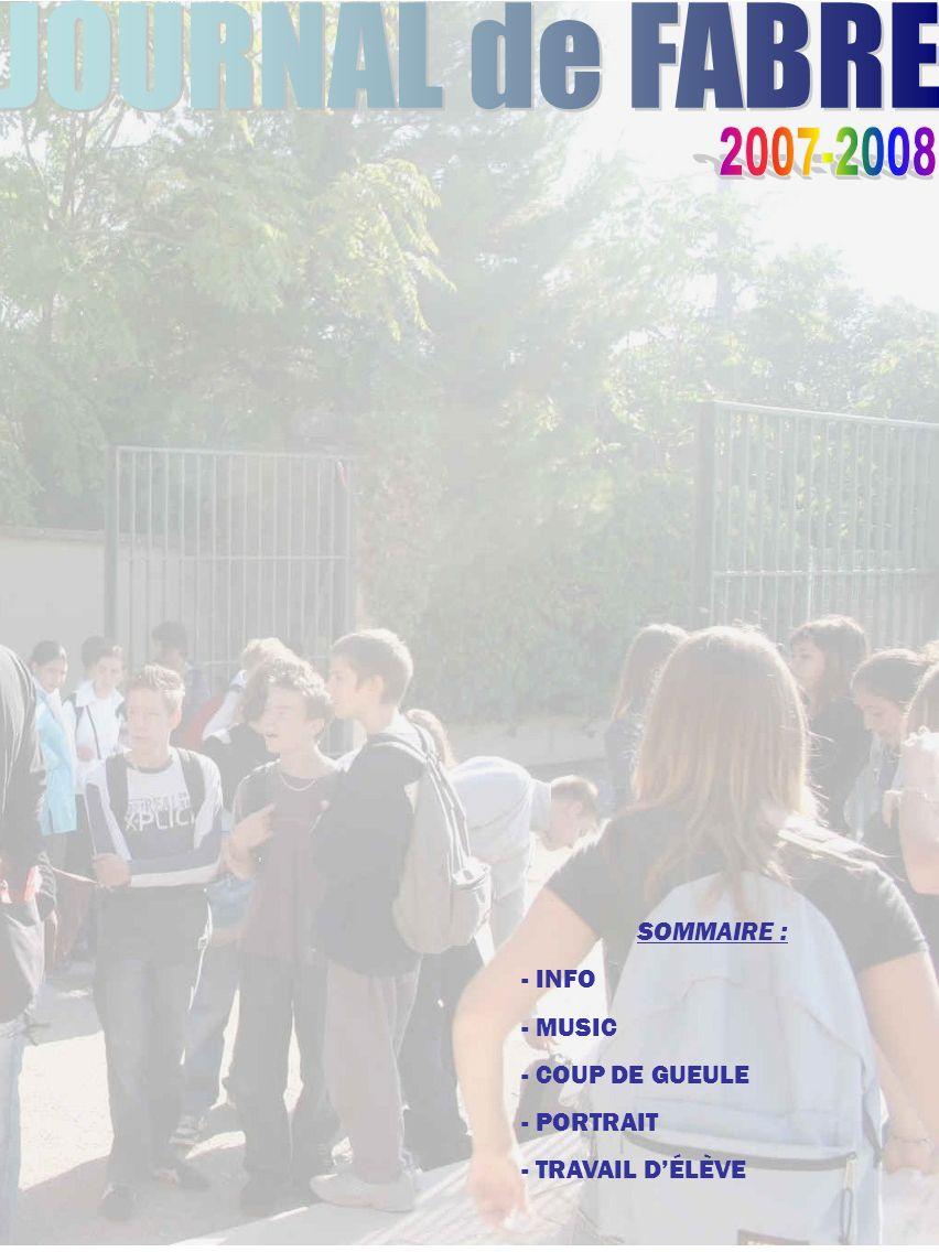 SOMMAIRE : - INFO - MUSIC - COUP DE GUEULE - PORTRAIT - TRAVAIL DÉLÈVE