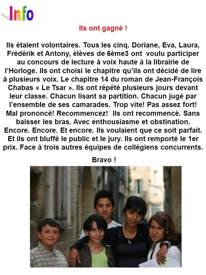 Ils ont gagné ! Ils étaient volontaires. Tous les cinq. Doriane, Eva, Laura, Frédérik et Antony, élèves de 6ème3 ont voulu participer au concours de l