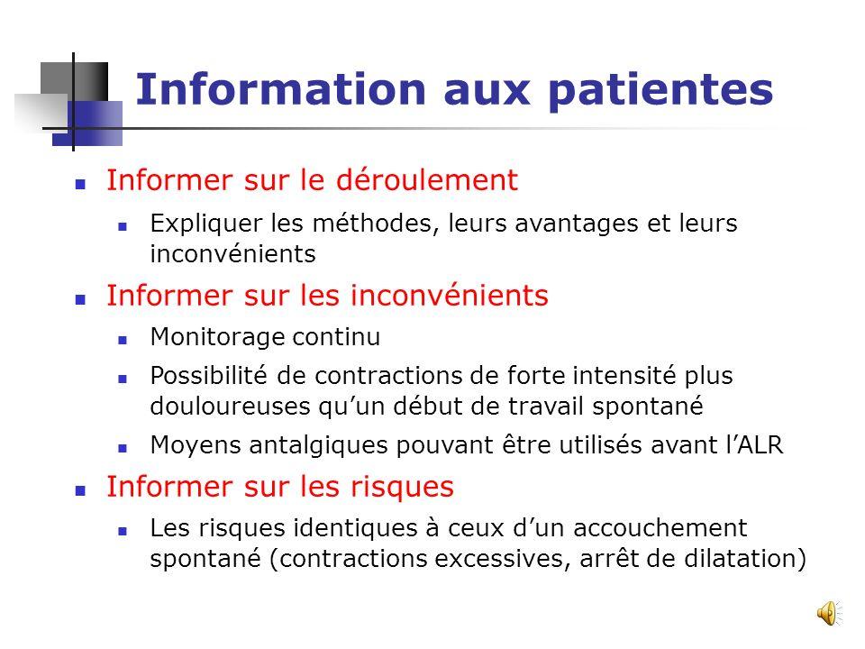 Information aux patientes Déclenchement sans indication médicale Préciser les conditions Après 39 SA Col favorable Marge de manœuvre de la patiente :