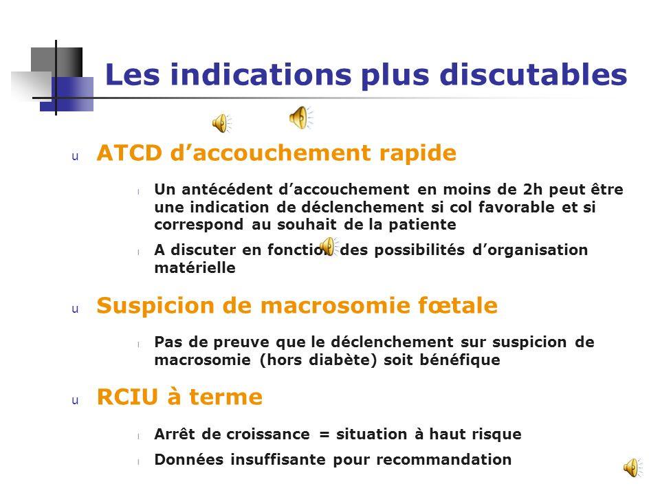 Les « bonnes indications » u Diabète insulinodépendant l Décision au cas par cas l Si diabète déséquilibré, recommandation à ne pas dépasser 38 SA + 6