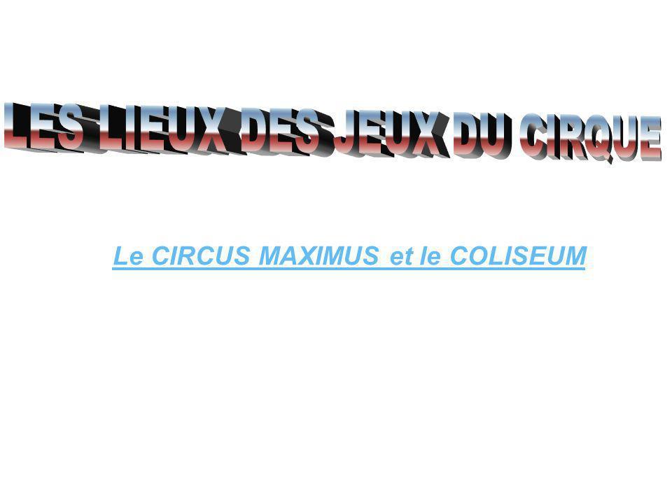 Le CIRCUS MAXIMUS et le COLISEUM
