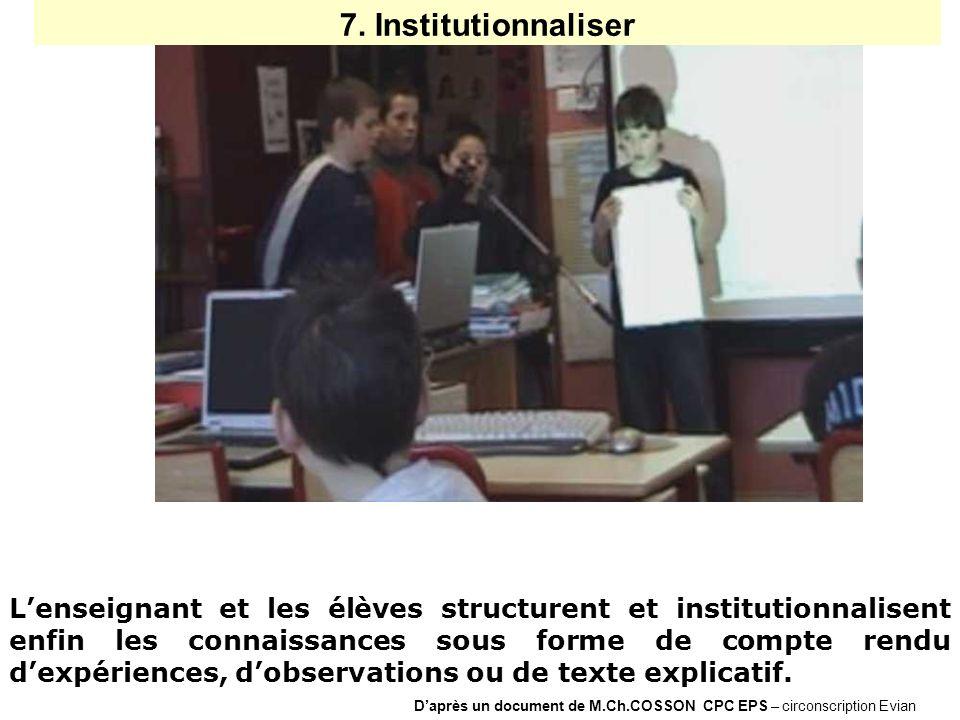Daprès un document de M.Ch.COSSON CPC EPS – circonscription Evian Lenseignant et les élèves structurent et institutionnalisent enfin les connaissances