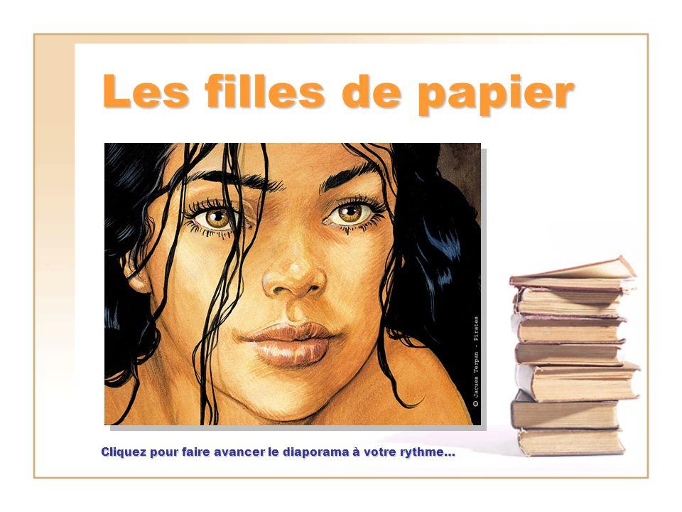 Les filles de papier Cliquez pour faire avancer le diaporama à votre rythme…