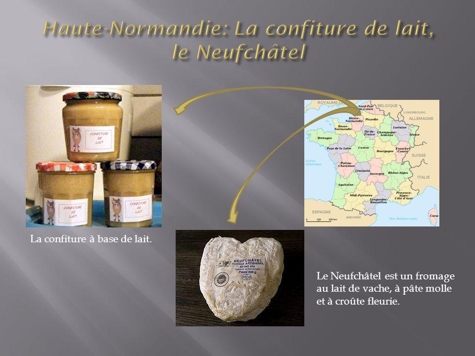 Le Neufchâtel est un fromage au lait de vache, à pâte molle et à croûte fleurie. La confiture à base de lait.