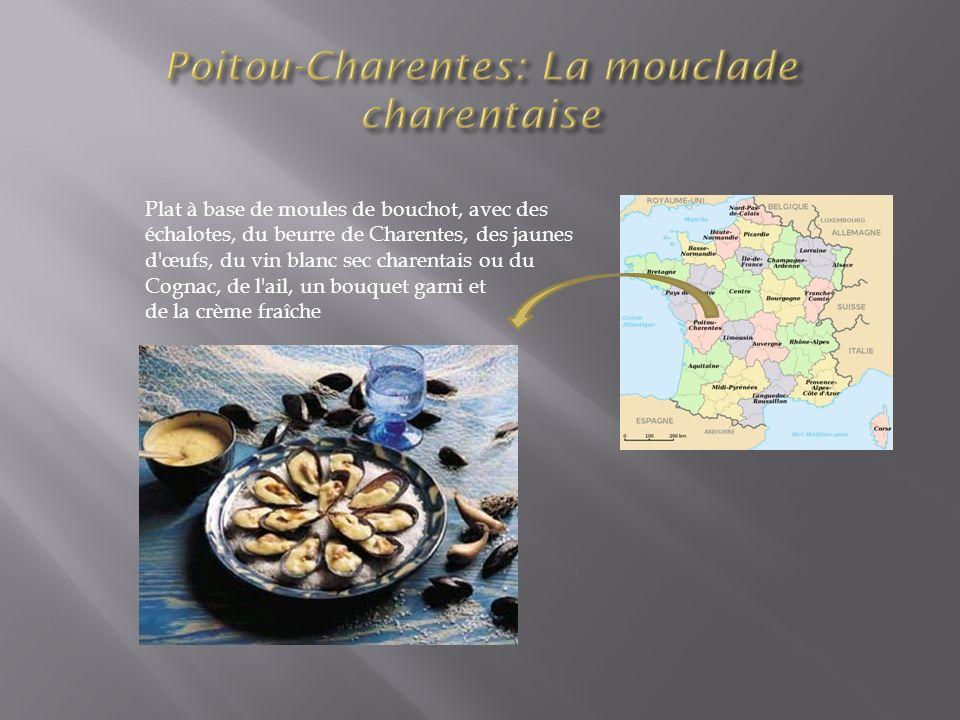 Plat à base de moules de bouchot, avec des échalotes, du beurre de Charentes, des jaunes d'œufs, du vin blanc sec charentais ou du Cognac, de l'ail, u