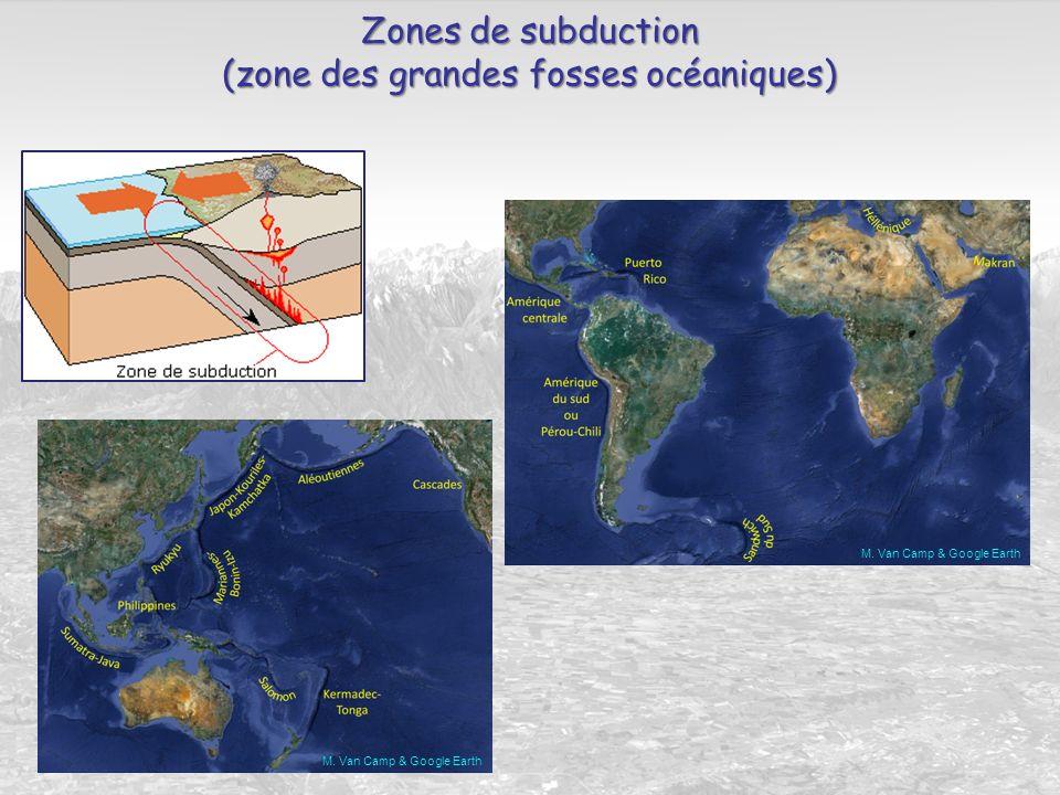 Zones de subduction (zone des grandes fosses océaniques) M. Van Camp & Google Earth