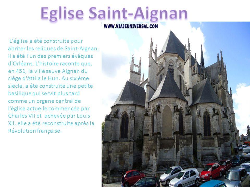 L'église a été construite pour abriter les reliques de Saint-Aignan, il a été l'un des premiers évêques d'Orléans. L'histoire raconte que, en 451, la