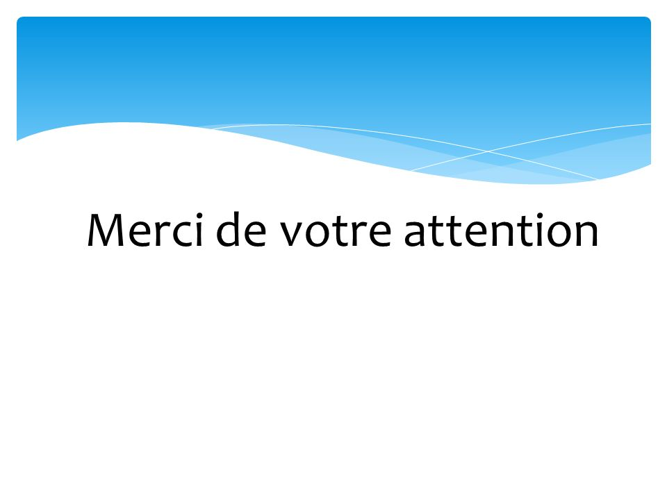 rMerci de votre attention