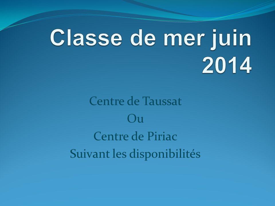 Centre de Taussat Ou Centre de Piriac Suivant les disponibilités