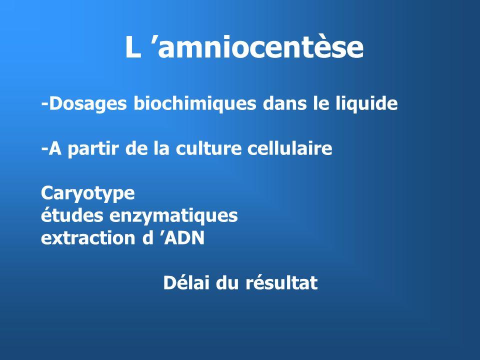 B Antécédent familial de maladie génétique dosages enzymatiques ou biochimiques biologie moléculaire certitude du diagnostic analyse familiale préalable 1/4 Pas de diagnostic