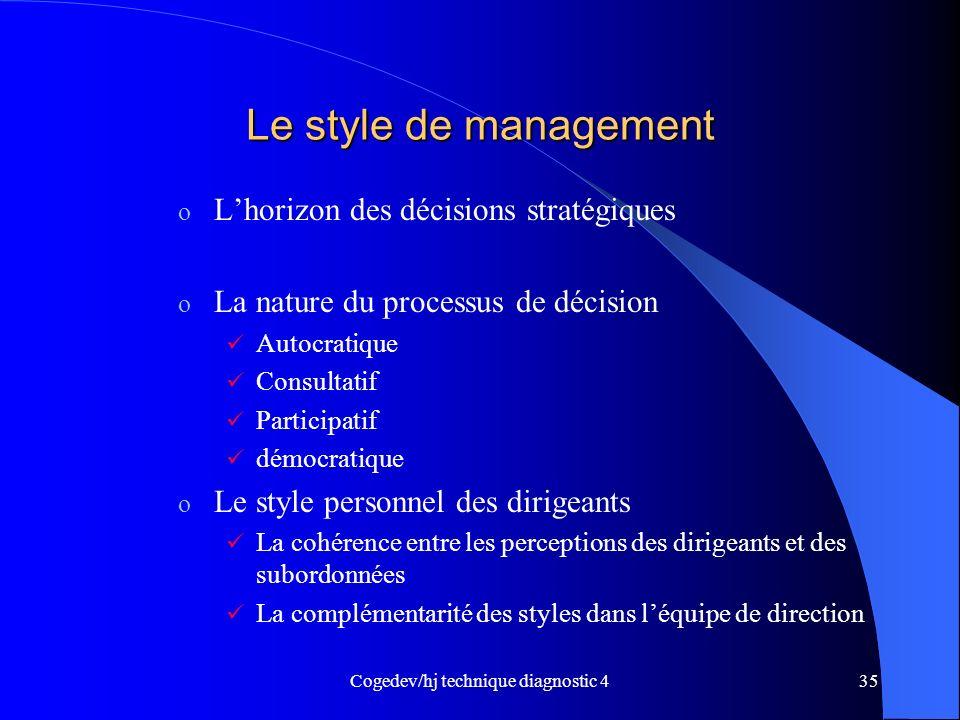 Cogedev/hj technique diagnostic 435 Le style de management o Lhorizon des décisions stratégiques o La nature du processus de décision Autocratique Con